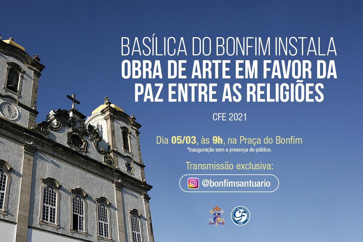 Basílica do Bonfim realiza ação no contexto da Campanha da Fraternidade Ecumênica 2021